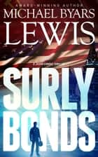 Surly Bonds ebook by Michael Byars Lewis