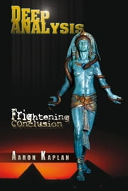 Deep Analysis: Frightening Conclusion ebook by Aaron Kaplan