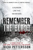 Remember The Blood ebook by Vicki Pettersson