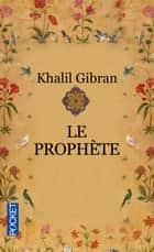 Le prophète ebook by Khalil GIBRAN, Didier SENECAL