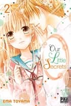 Our little secrets T02 ebook by Ema Toyama