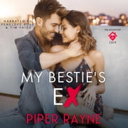 My Bestie's Ex audiobook by Piper Rayne