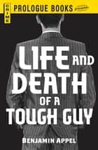 Life and Death of a Tough Guy ebook by Benjamin Appel