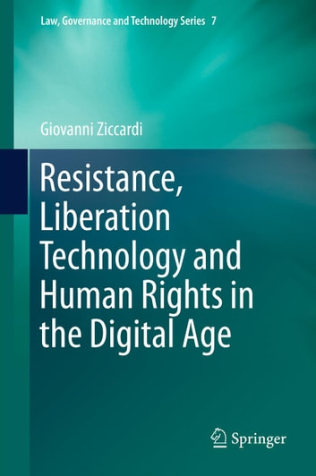 Resistance, Liberation Technology and Human Rights in the Digital Age ebook by Giovanni Ziccardi