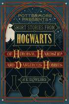 Short Stories from Hogwarts of Heroism, Hardship and Dangerous Hobbies ebook by
