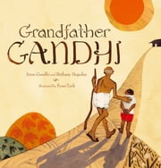 Grandfather Gandhi - with audio recording ebook by Arun Gandhi,Bethany Hegedus,Evan Turk
