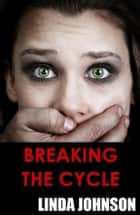 Breaking the Cycle ebook by Linda Johnson