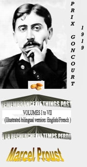 Remembrance Of Things Past./ A la recherche du temps perdu (Bilingual version illustrated: English/French-Easy navigation) - (In Search of Lost Time) ebook by Marcel Proust