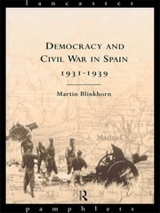 Democracy and Civil War in Spain 1931-1939 ebook by Martin Blinkhorn