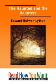 The Haunted And The Haunters ebook by Bulwer-Lytton Edward