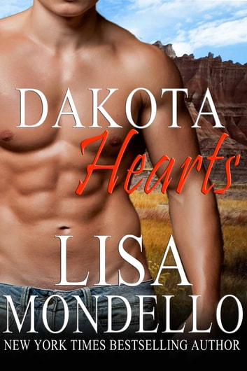 Dakota Hearts - (Boxed Set Books 1-5) ebook by Lisa Mondello