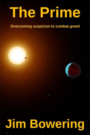 The Prime - Overcoming suspicion to combat greed ebook by Jim Bowering