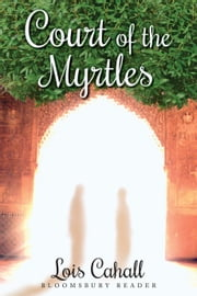 Court of the Myrtles ebook by Lois Cahall