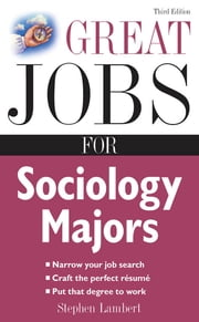 Great Jobs for Sociology Majors ebook by Stephen Lambert