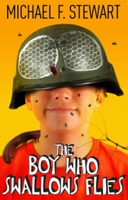 The Boy Who Swallows Flies