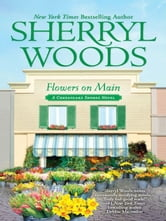 Flowers on Main ebook by Sherryl Woods
