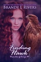 Finding Hawk ebook by Brandy L Rivers