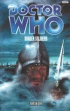Doctor Who - Bunker Soldiers ebook by Martin Day
