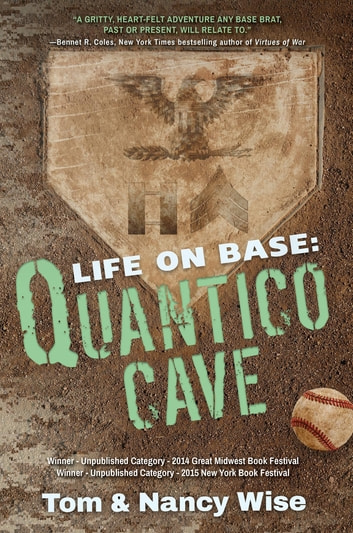 Life on Base - Quantico Cave ebook by Tom & Nancy Wise