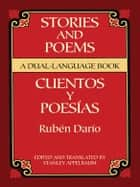 Stories and Poems/Cuentos y Poesías - A Dual-Language Book ebook by Rubén Darío, Stanley Appelbaum