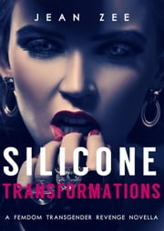 Silicone Transformations ebook by Jean Zee