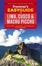 Frommer's EasyGuide to Lima, Cusco and Machu Picchu ebook by Nicholas Gill