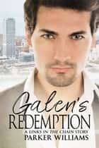 Galen's Redemption ebook by Parker Williams