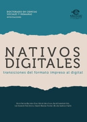 Nativos digitales - Transiciones del formato impreso al digital ebook by Kobo.Web.Store.Products.Fields.ContributorFieldViewModel