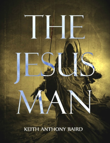 The Jesus Man ebook by Keith Anthony Baird