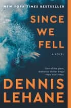 Since We Fell - A Novel 電子書 by Dennis Lehane