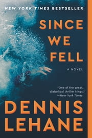 Since We Fell - A Novel ebook by Dennis Lehane