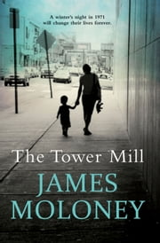 The Tower Mill ebook by James Moloney