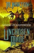 Unchosen Mage ebook by M Norton