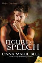 Figure of Speech ebook by Dana Marie Bell