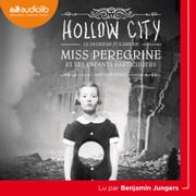 Miss Peregrine et les enfants particuliers 2 - Hollow City audiobook by Ransom Riggs