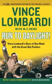 Run to Daylight! ebook by Vince Lombardi