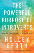 The Powerful Purpose of Introverts - Why the World Needs You to Be You ebook by Holley Gerth