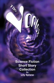The Vortex: science-fiction short story collection ebook by Splane, Lily