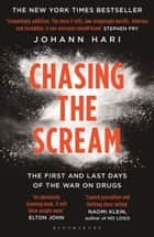 Chasing the Scream - The Opposite of Addiction is Connection ebook by Johann Hari
