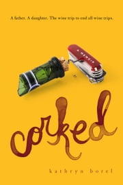 Corked - A Memoir ebook by Kathryn Borel