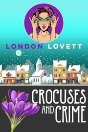 Crocuses and Crime ebook by London Lovett