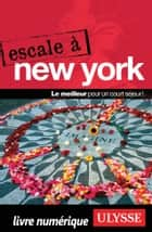 Escale à New York ebook by Collectif Ulysse