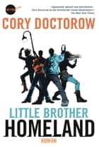 Little Brother - Homeland - Roman ebook by Cory Doctorow, Oliver Plaschka