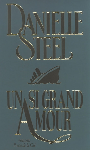 Un si grand amour ebook by Danielle STEEL