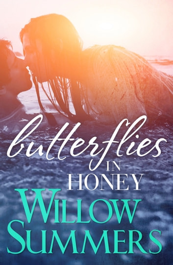 Butterflies in Honey - Book 3 ebook by Willow Summers