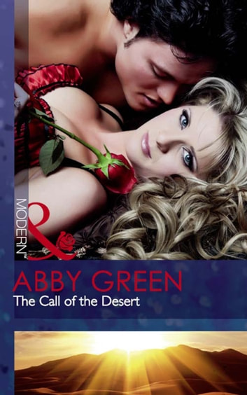 The Call of the Desert (Mills & Boon Modern) ebook by Abby Green
