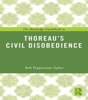 The Routledge Guidebook to Thoreau's Civil Disobedience ebook by Bob Pepperman Taylor