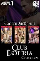 Club Esoteria Collection, Volume 1 ebook by Cooper McKenzie