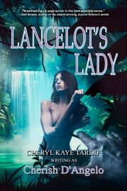 Lancelot's Lady (2nd edition) ebook by Cheryl Kaye Tardif,Cherish D'Angelo