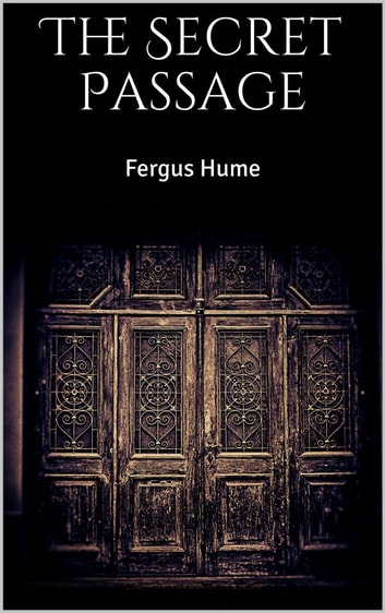 The Secret Passage ebook by Fergus Hume